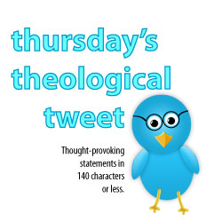 ThursdayTheologicalTweet